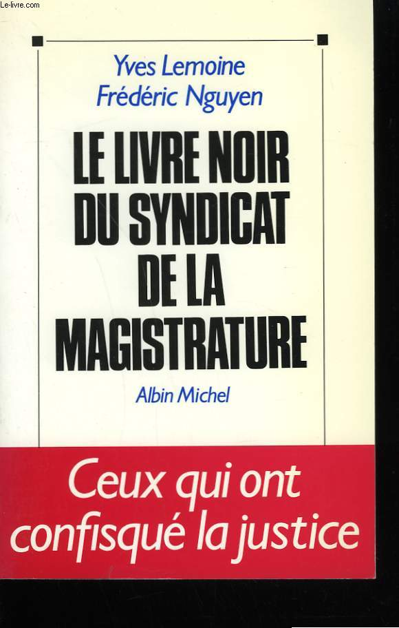 LE LIVRE NOIR DU SYNDICAT DE LA MAGISTRATURE.