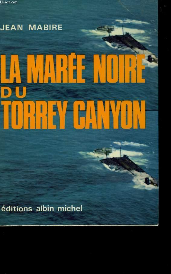 LA MAREE NOIRE DU TORREY CANYON.