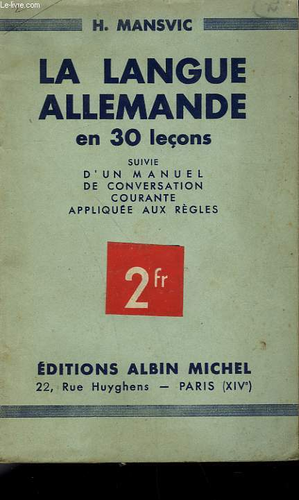 LA LANGUE ALLEMANDE EN 30 LECONS SUIVIE D'UN MANUEL DE CONVERSATION COURANTE APPLIQUEE AUX REGLES.