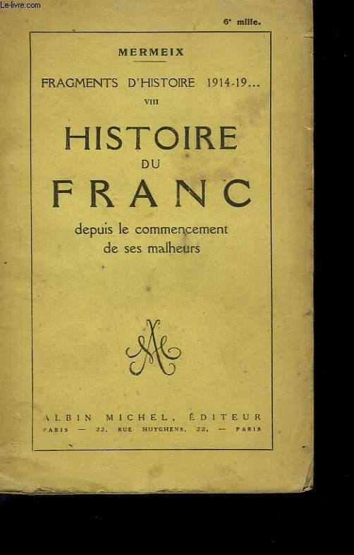 HISTOIRE DU FRANC DEPUIS LE COMMENCEMENT DE SES MALHEURS.