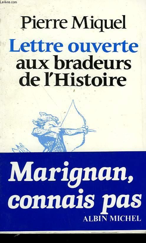 LETTRE OUVERTE AUX BRADEURS DE L'HISTOIRE.