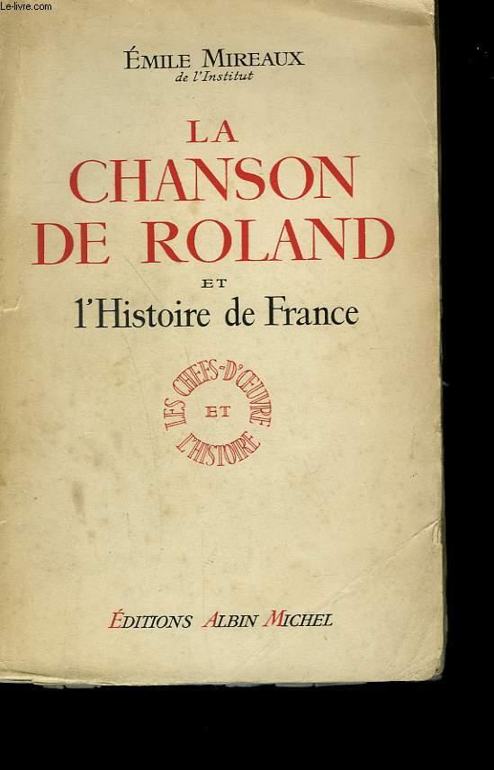 LA CHANSON DE ROLAND ET L'HISTOIRE DE FRANCE.