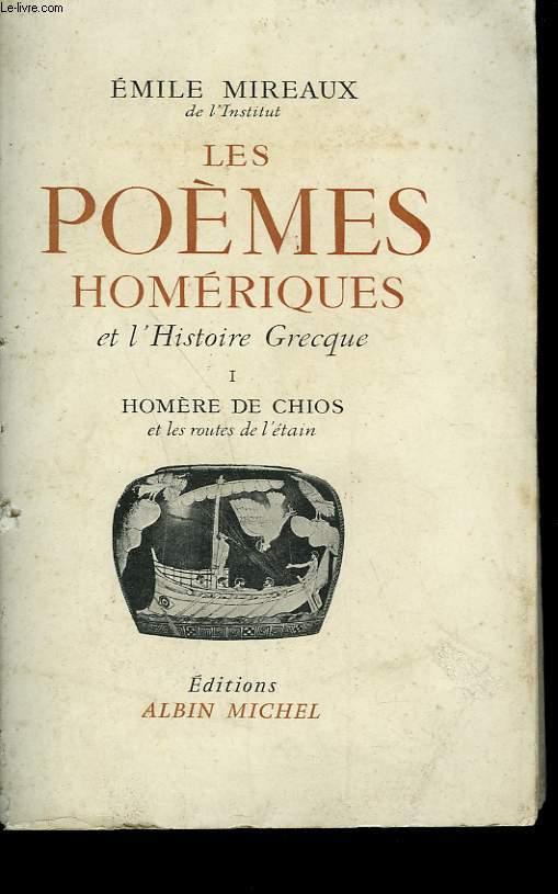 LES POEMES HOMERIQUES ET L'HISTOIRE GRECQUE. TOME 1 : HOMERE DE CHIOS.