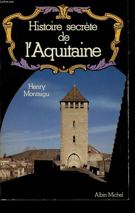 HISTOIRE SECRETE DE L'AQUITAINE.