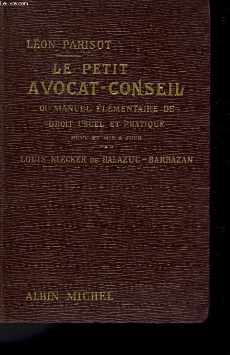 LE PETIT AVOCAT-CONSEIL OU MANUEL ELEMENTAIRE DE DROIT USUEL ET PRATIQUE. TOME 2.