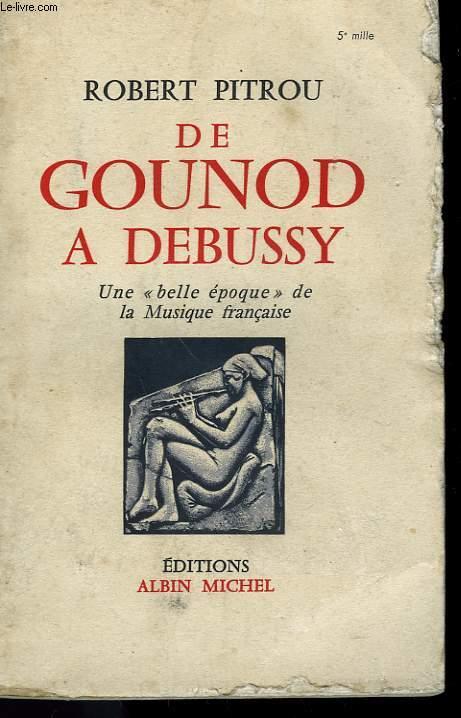 DE GOUNOD A DEBUSSY.
