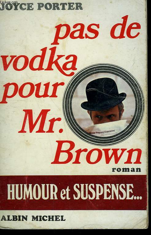 PAS DE VODKA POUR MR. BROWN.