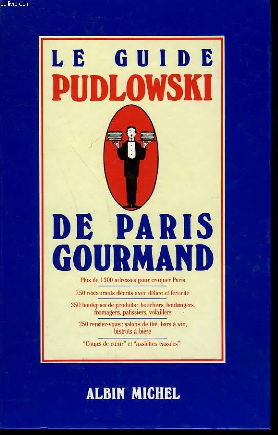 LE GUIDE PUDLOXSKI DE PARIS GOURMAND.