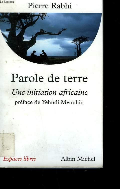 PAROLE DE TERRE. UNE INITIATION AFRICAINE.