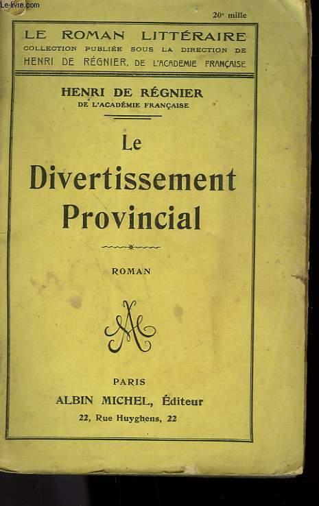 LE DIVERTISSEMENT PROVINCIAL.