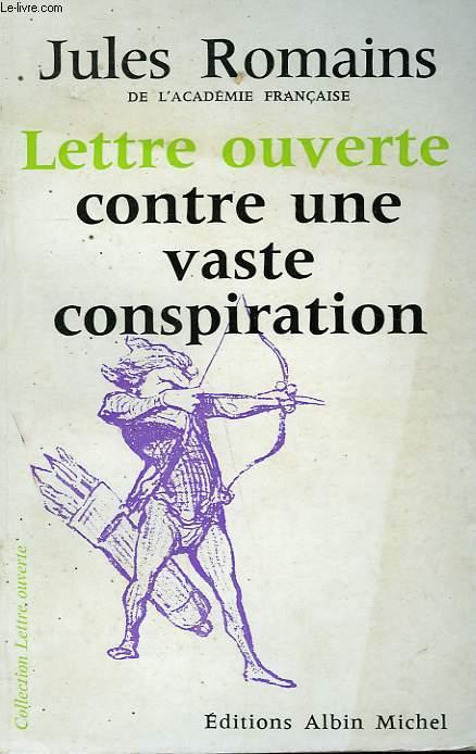 LETTRE OUVERTE CONTRE UNE VASTE CONSPIRATION.