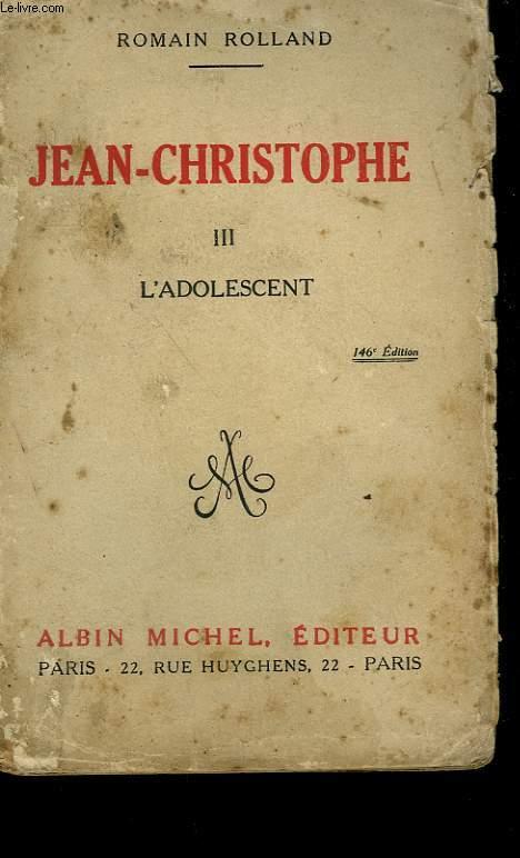 JEAN CHRISTOPHE. TOME 3 : L'ADOLESCENT.