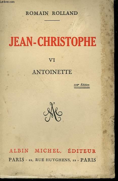 JEAN CHRISTOPHE. TOME 6 : ANTOINETTE.