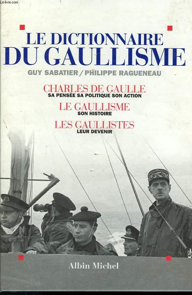 LE DICTIONNAIRE DU GAULLISME.