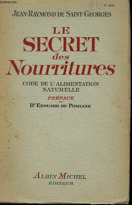 LE SECRET DES NOURRITURES. CODE DE L'ALIMENTATION NATURELLE.