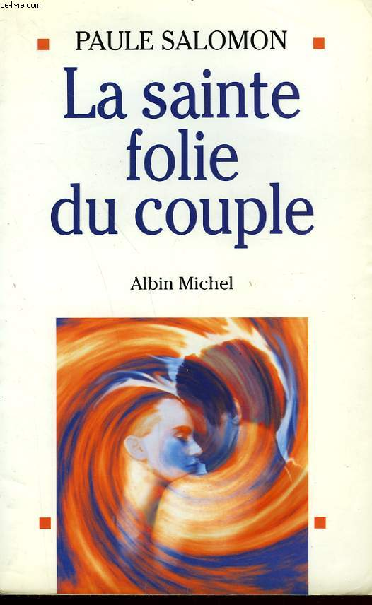 LA SAINTE FOLIE DU COUPLE.