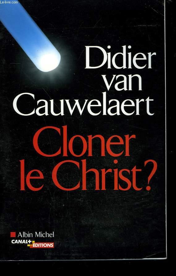 CLONER LE CHRIST?