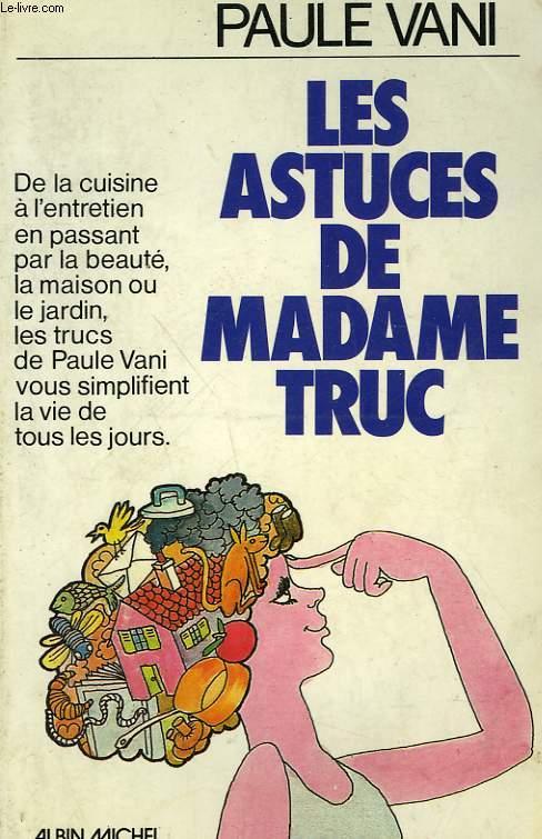 LES ASTUCES DE MADAME TRUC.