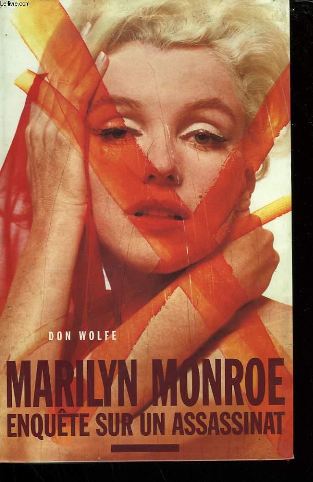 MARILYN MONROE. ENQUETE SUR UN ASSASSINAT.