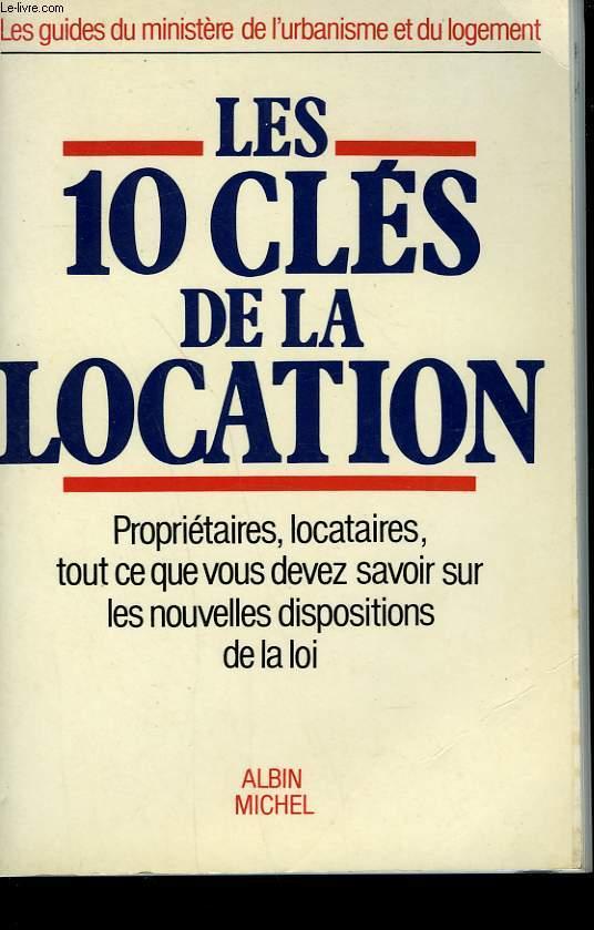 LES 10 CLES DE LA LOCATION.