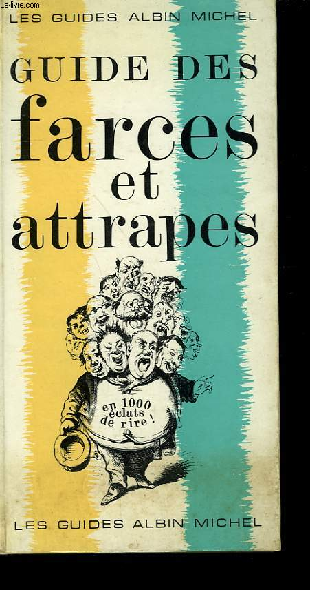 GUIDE DES FARCES ET ATTRAPES.