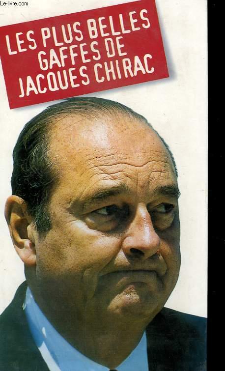 LES PLUS BELLES GAFFES DE JACQUES CHIRAC.