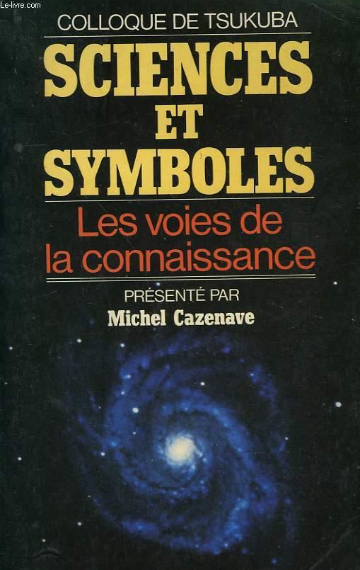 SCIENCES ET SYMBOLES. LES VOIES DE LA CONNAISSANCE.