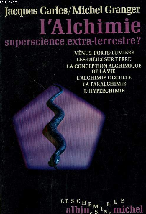 L'ALCHIMIE SUPERSCIENCE EXTRA-TERRESTRE?