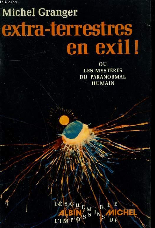 EXTRA-TERRESTRES EN EXIL!