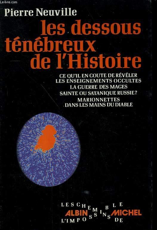 LES DESSOUS TENEBREUX DE L'HISTOIRE.