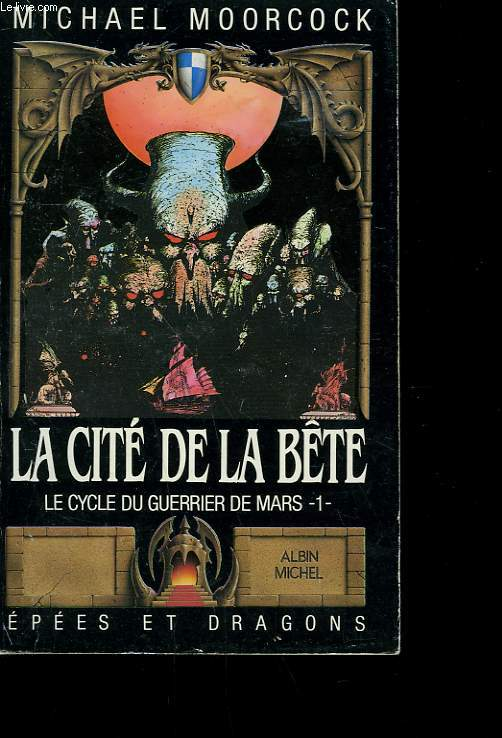 EPEES ET DRAGONS N° 1.  LE CYCLE DU GUERRIER DE MARS N°1. LA CITE DE LA BETE.