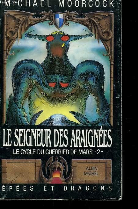 EPEES ET DRAGONS N° 2. LE CYCLE DU GUERRIER DE MARS N°2. LE SEIGNEUR DES ARAIGNEES.