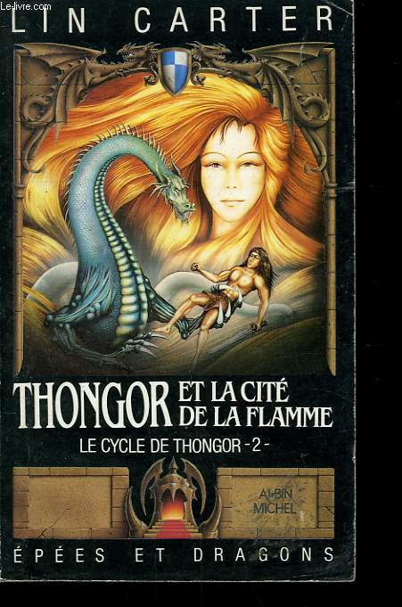 EPEES ET DRAGONS N° 5. THONGOR ET LA CITE DE LA FLAMME. LE CYCLE DE THONGOR N° 2.