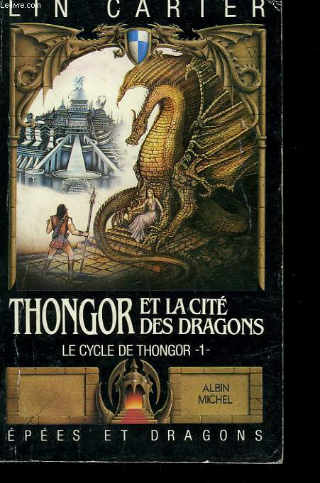 EPEES ET DRAGONS N° 6. THONGOR ET LA CITE DE LA FLAMME. LE CYCLE DE THONGOR N° 1.