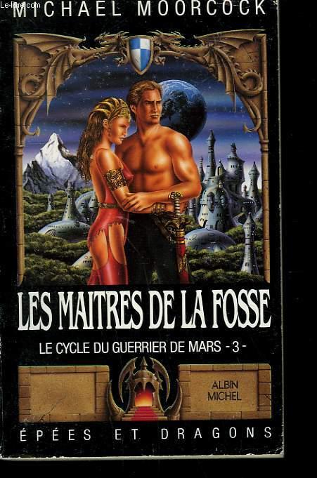EPEES ET DRAGONS N° 7. LES MAITRES DE LA FOSSE. LE CYCLE DU GUERRIER DE MARS N°3.