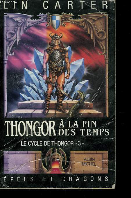 EPEES ET DRAGONS N° 9. THONGOR A LA FIN DES TEMPS. LE CYCLE DE THONGOR N°3.