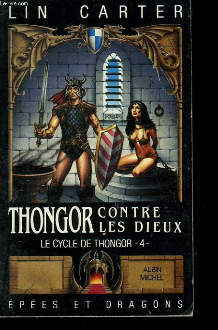 EPEES ET DRAGONS N° 12. THONGOR CONTRE LES DIEUX. LE CYCLE DE THONGOR N° 4.