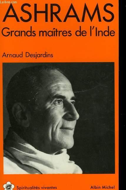 ASHRAMS. GRANDS MAITRES DE L'INDE. SPIRITUALITES VIVANTES N° 29