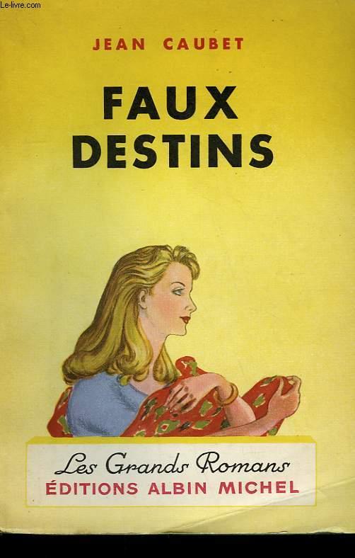 FAUX DESTINS. COLLECTION LES GRANDS ROMANS.
