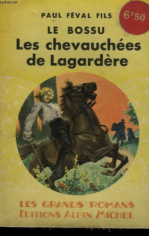 LE BOSSU. TOME 3 : LE BOSSU LES CHEVAUCHEES DE LAGARDERE. COLLECTION LES GRANDS ROMANS.