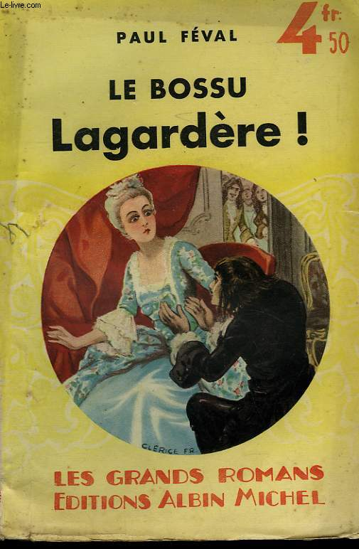 LE BOSSU. TOME 2 : LE BOSSU LAGARDERE. COLLECTION LES GRANDS ROMANS.
