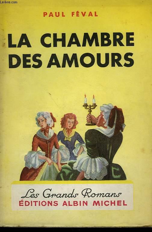 LA CHAMBRE DES AMOURS. COLLECTION LES GRANDS ROMANS.