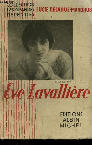 EVE LAVALLIERE. COLLECTION LES GRANDES REPENTIES.