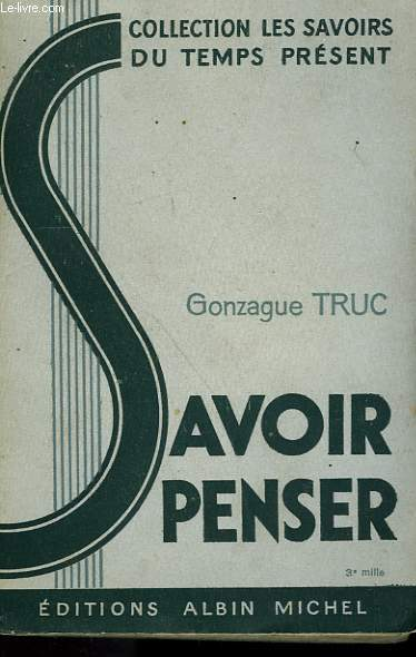 SAVOIR PENSER. COLLECTION LES SAVOIRS DU TEMPS PRESENT.