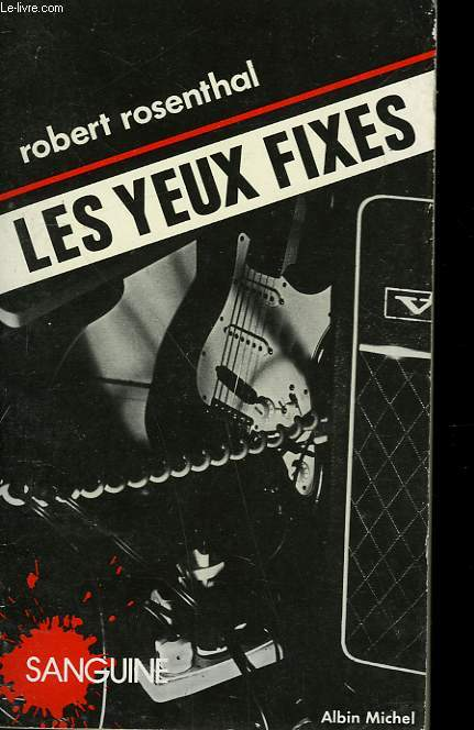 LES YEUX FIXES. COLLECTION SANGUINE N° 15