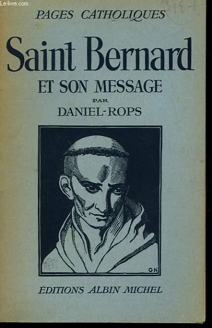 SAINT BERNARD ET SON MESSAGE. COLLECTION PAGES CATHOLIQUES.