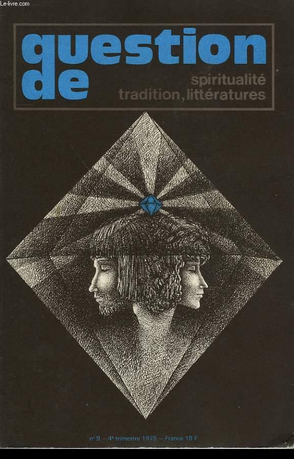 QUESTION DE SPIRITUALITE, TRADITION, LITTERATURE N° 9