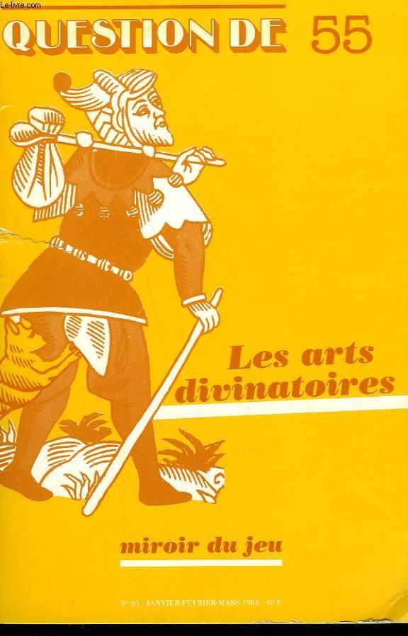 QUESTION DE N° 55. LES ARTS DIVINATOIRES. MIROIR DU JEU.