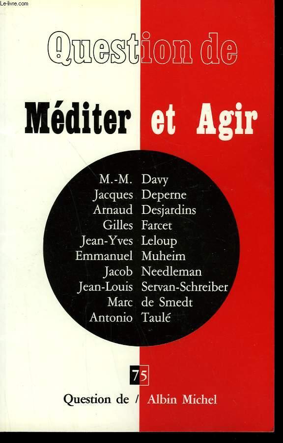 QUESTION DE N° 75. MEDITER ET AGIR.