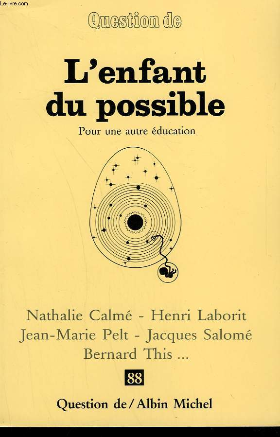 QUESTION DE N° 88. L'ENFANT DU POSSIBLE. POUR UNE AUTRE EDUCATION.